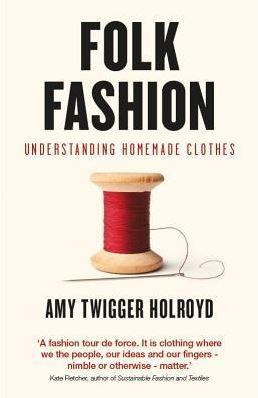 Folk Fashion: Understanding Homemade Clothes