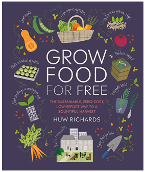 Grow Food For Free by Huw Richards