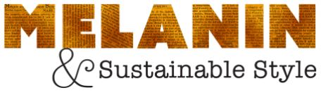 Melanin and Sustainable Style