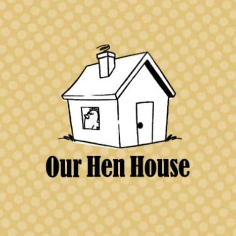 Our Hen House